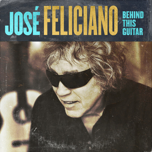 Behind This Guitar de Jose Feliciano
