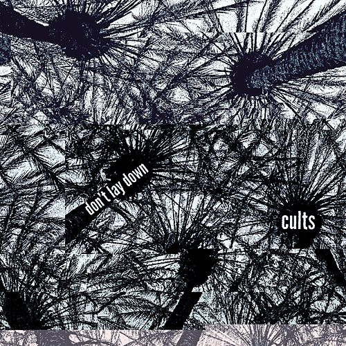 Don't Lay Down by Cults