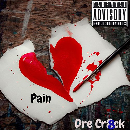 Pain by Dre Cr8ck