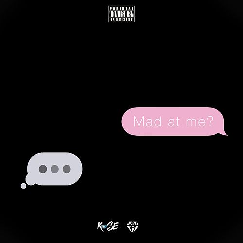 Mad at Me by Kase