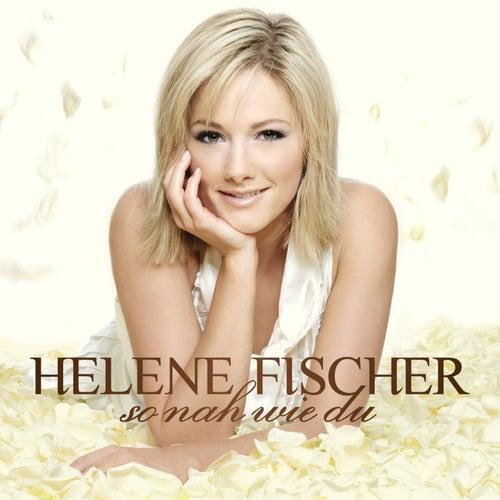 So Nah Wie Du (Incl. 1 Bonus Track) by Helene Fischer