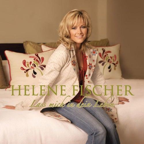 Lass Mich In Dein Leben von Helene Fischer