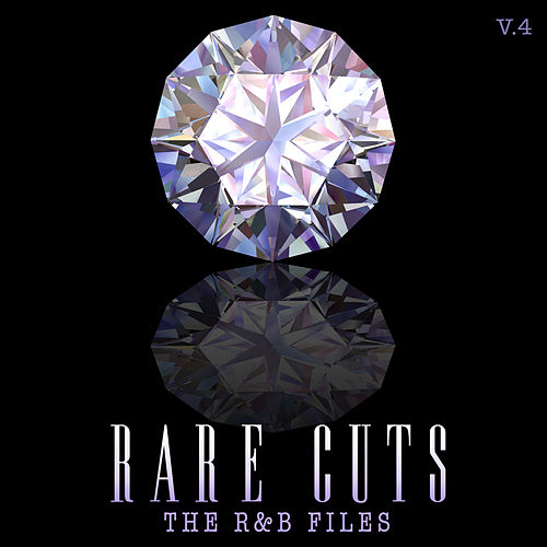 The R&B Files: Rare Cuts, Vol. 4 by Various Artists