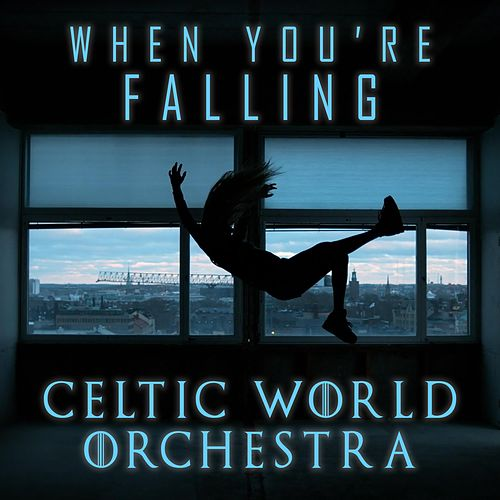 When You're Falling by Celtic World Orchestra