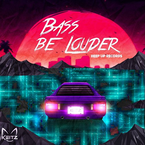 Bass Be Louder by Keitz