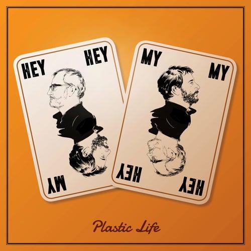 Plastic Life van Hey hey my my