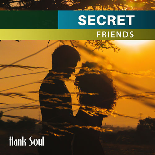 Secret Friends by Hank Soul