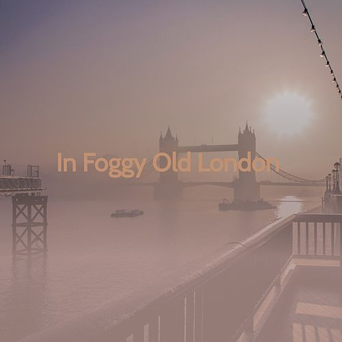 In Foggy Old London by Burl Ives