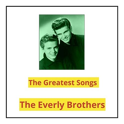 The Greatest Songs de The Everly Brothers