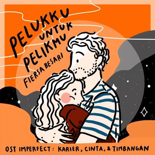 Pelukku Untuk Pelikmu (OST Imperfect: Karier, Cinta, & Timbangan) von Fiersa Besari
