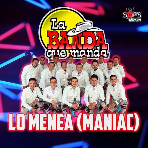 Lo Menea (Maniac) de La Banda Que Manda