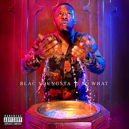 So What by Blac Youngsta