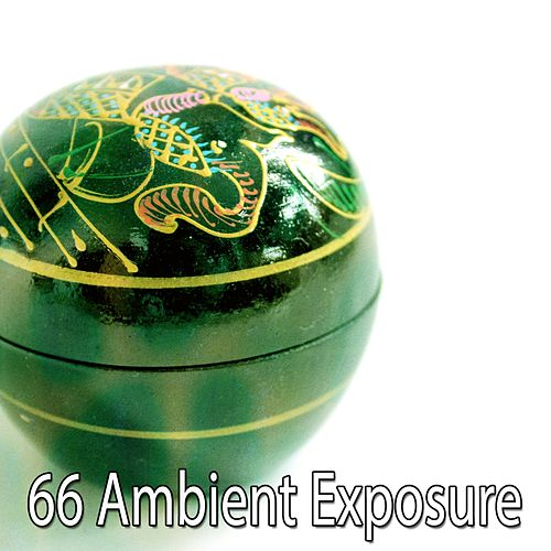 66 Ambient Exposure by Lullabies for Deep Meditation