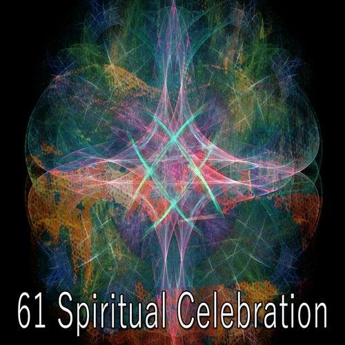 61 Spiritual Celebration von Entspannungsmusik