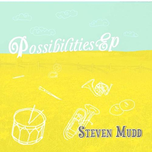 Possibilities EP by Steven Mudd