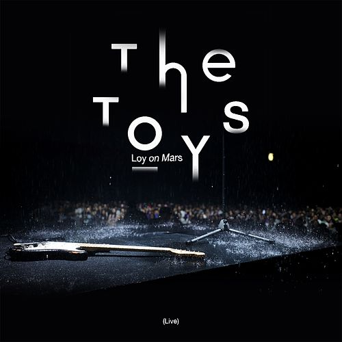 The TOYS Loy on Mars (Live) de The Toys