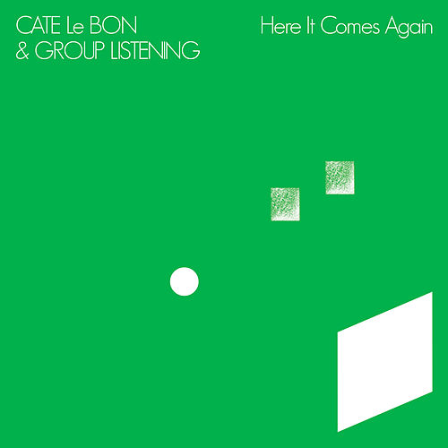Here It Comes Again by Cate Le Bon
