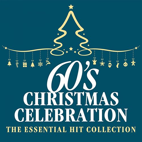 The Great 60s Christmas Celebration: The Essential Hit Collection by Various Artists