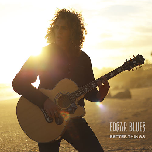Better Things (Acoustic) von Edgar Blues