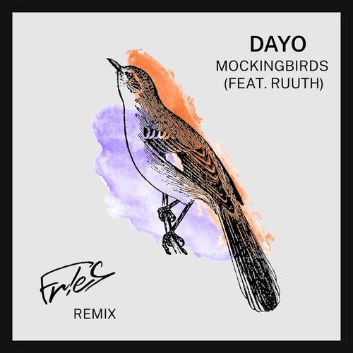 Mockingbirds - FR!ES Remix by Dayo