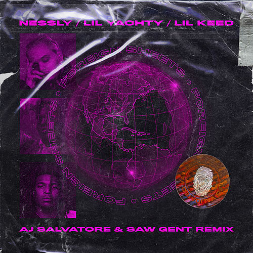 Foreign Sheets (feat. Lil Yachty & Lil Keed) [AJ Salvatore & Saw Gent Remix] de Nessly