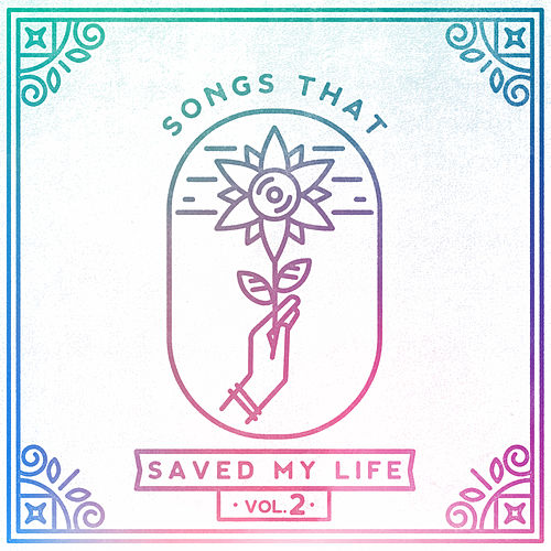 Songs That Saved My Life Vol. 2 von Songs That Saved My Life