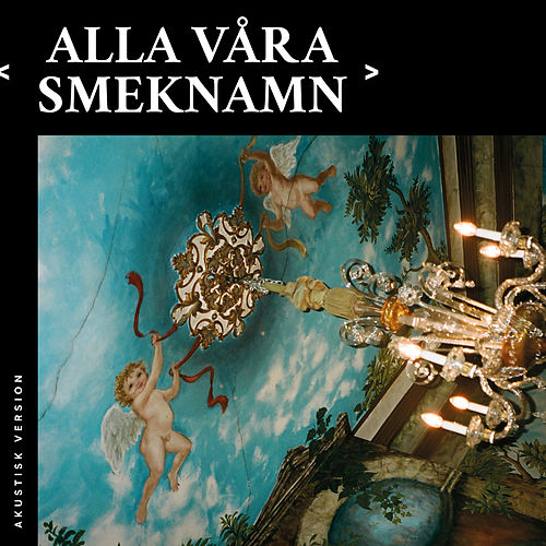 Alla våra smeknamn (Akustisk version) by Molly Sandén