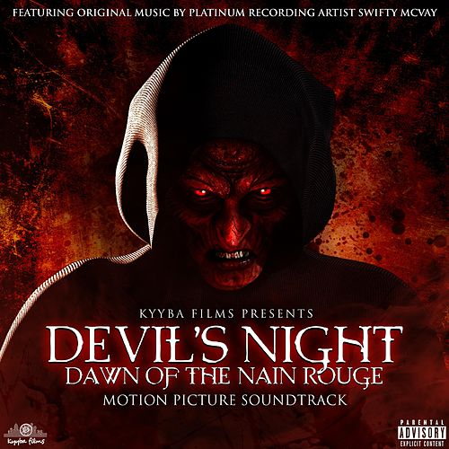 Devil's Night: Dawn of the Nain Rouge (Original Motion Picture Soundtrack) von Swifty McVay