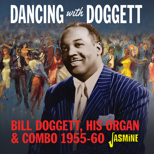 Dancing with Bill Doggett, His Organ and Combo (1955-1960) von Bill Doggett