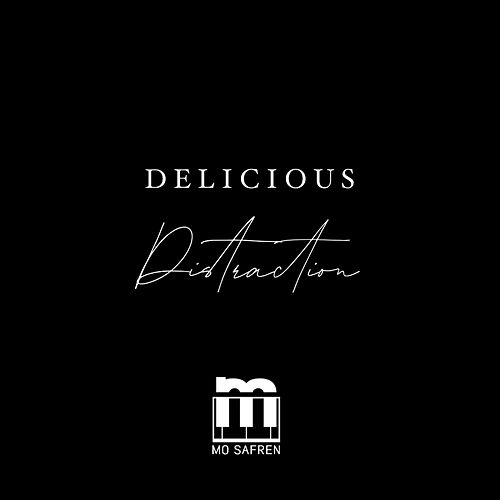 Delicious Distractions Remix by Mo Safren