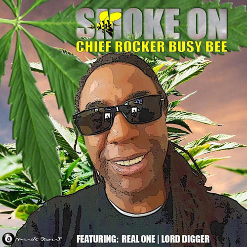 Smoke On de Busy Bee