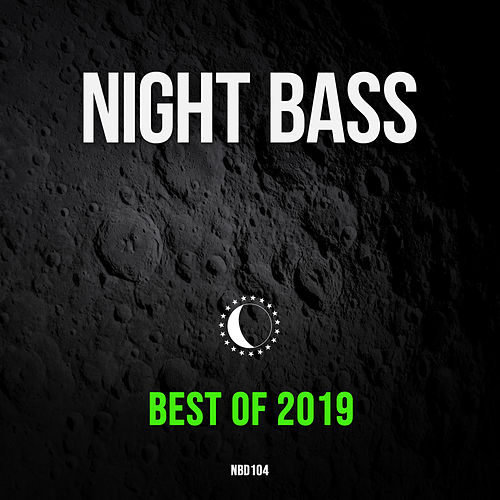Best of 2019 by Night Bass