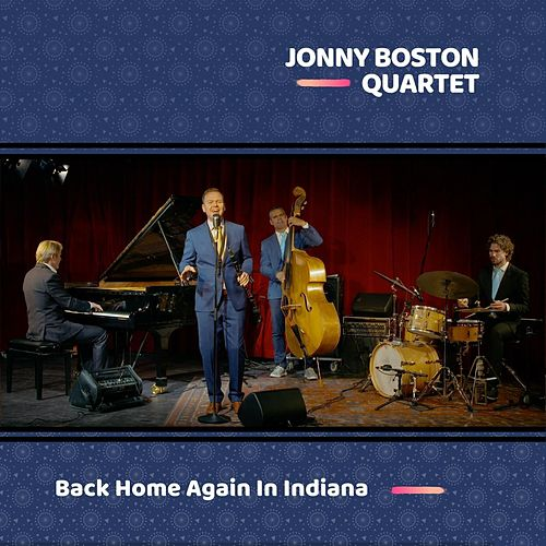 Back Home Again in Indiana von Jonny Boston Quartet