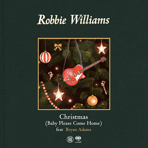 Christmas (Baby Please Come Home) by Robbie Williams