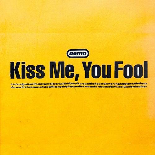 Kiss Me, You Fool von Nemo