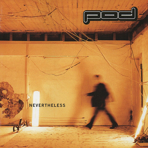 Nevertheless de P.O.D.