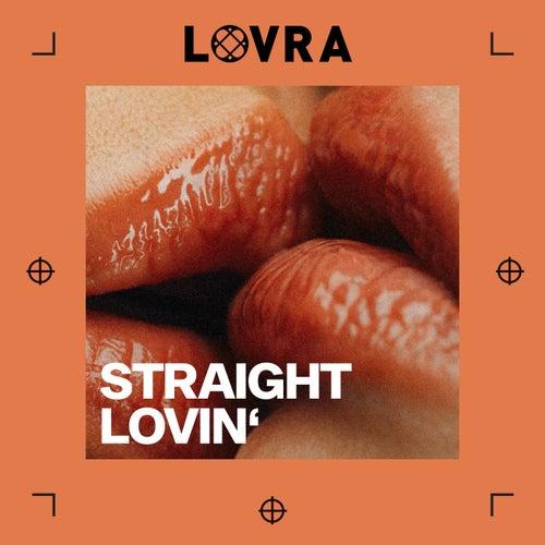 Straight Lovin' by Lovra