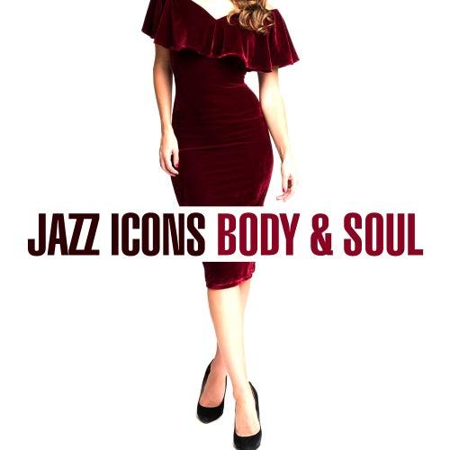 Jazz Icons - Body & Soul de Various Artists