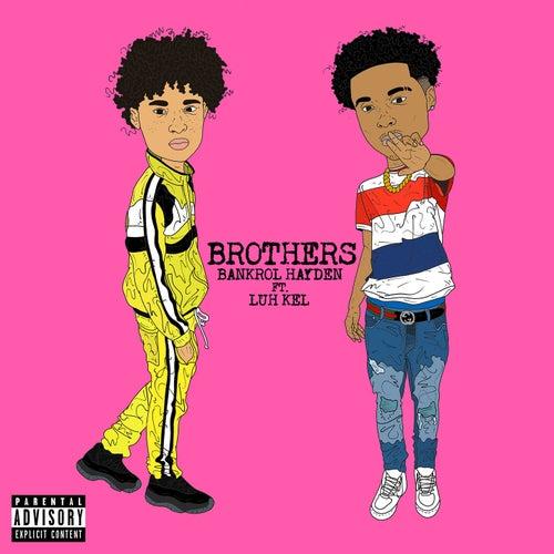 Brothers (feat. Luh Kel) di Bankrol Hayden