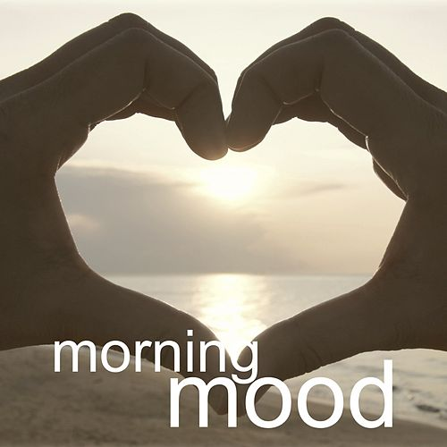Morning Mood - Entspannt in den Tag by Various Artists