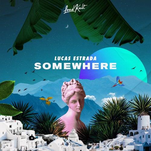 Somewhere by Lucas Estrada