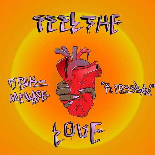 Feel the Love von D'rok the Menace
