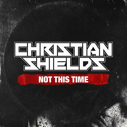 Not This Time by Christian Shields