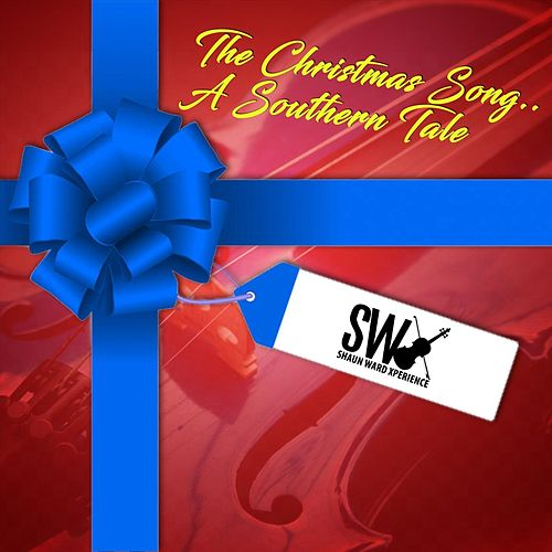 The Christmas Song (A Southern Tale) by Shaun Ward Xperience