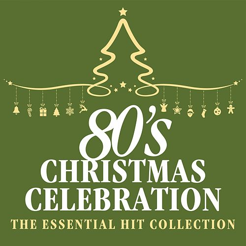 80s Christmas Celebration: The Essential Hit Collection by Various Artists