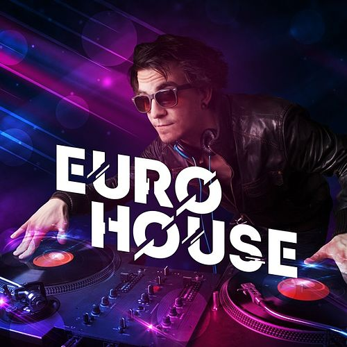 Euro House by Various Artists