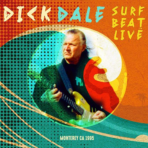 Surf Beat Live, Monterey CA 1995 by Dick Dale