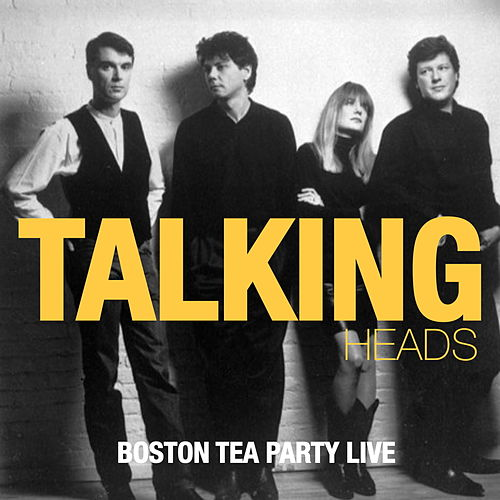 Talking Heads - Boston Tea Party (Live) by Talking Heads