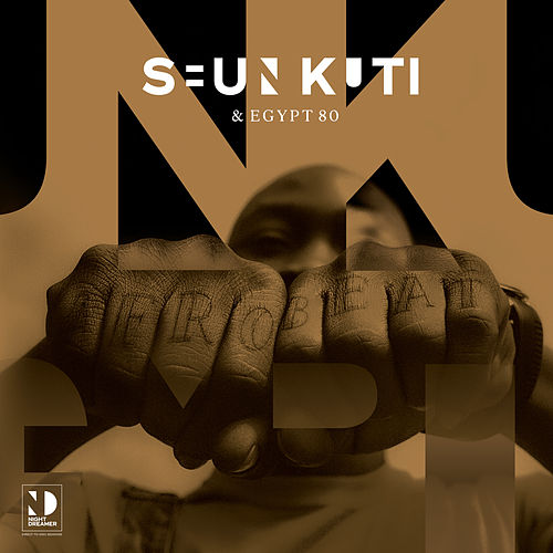 Seun Kuti & Egypt 80 (Night Dreamer Direct-To-Disc Sessions) by Seun Kuti