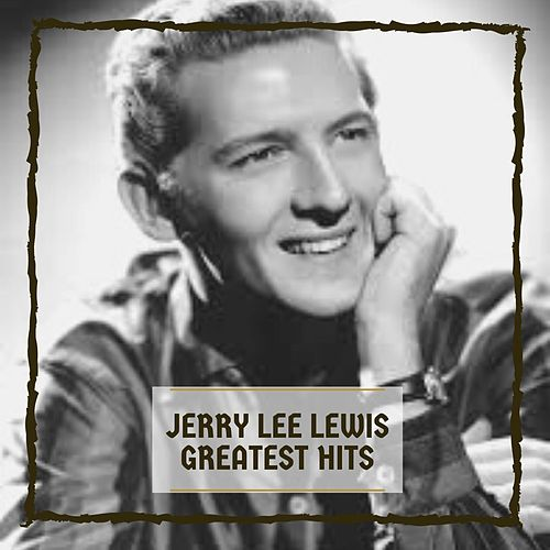 Greatest Hits by Jerry Lee Lewis